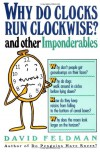 Why Do Clocks Run Clockwise? And Other Imponderables - David Feldman