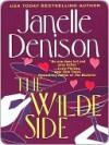 The Wilde Side (Wilde Series, #2) - Janelle Denison