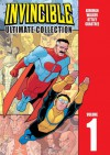 Invincible: Ultimate Collection, Vol. 1 - Matt Roberts, Terry Stevens, Ryan Ottley, Cory Walker, Mark Englert, Cliff Rathburn, Robert Kirkman, Brian Michael Bendis, Dave Johnson