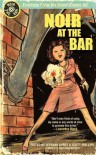 Noir at the Bar - Richard   Thomas, Jedidiah Ayres, Scott Phillips, Laura Benedict, Sean Doolittle, Matt Kindt, Anthony Neil Smith, Malachi Stone, Chris LaTray, Rod Wiethop, Matthew McBride, Cameron Ashley, Daniel O'Shea, Frank Bill, Pinckney Benedict, Jonathan Woods, Derek Nikitas
