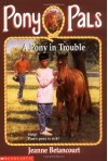 A Pony in Trouble - Jeanne Betancourt, Robert K. Brown, Paul Bachem