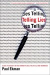 Telling Lies: Clues to Deceit in the Marketplace, Politics, and Marriage, Third Edition - Paul Ekman