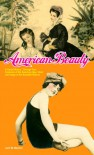 American Beauty: A Social History...Through Two Centuries of the American Idea, Ideal, and Image of the Beautiful Woman - Lois W. Banner