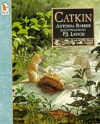 Catkin - Antonia Barber, P.J. Lynch