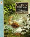 Catkin - Antonia Barber, P.J. Lynch