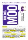 The Big Moo : Stop Trying to Be Perfect and Start Being Remarkable - Seth Godin, The Group of 33