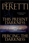 This Present Darkness and Piercing the Darkness (Darkness Set, Books #1 and #2) - Frank Peretti