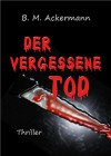 Der vergessene Tod (German Edition) - B. M. Ackermann