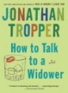 How to Talk to a Widower - Jonathan Tropper