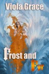 Frost And Fyr - Viola Grace