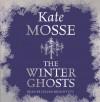 The Winter Ghosts - Kate Mosse, Julian Rhind-Tutt