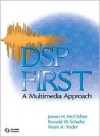 DSP First: A Multimedia Approach - James H. McClellen, Ronald W. Schafer, Mark A. Yoder, James H. McClellen