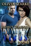 Project Terminal: Devil's Virus - Olivia Starke