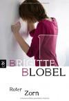 Roter Zorn - Brigitte Blobel