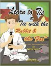 Learn to Tie a Tie with the Rabbit and the Fox: Story and Instructional Song - Sybrina Publishing & Distribution