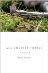 All Unquiet Things - Anna Jarzab