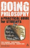 Doing Philosophy: A Practical Guide for Students - Clare Saunders,  George MacDonald Ross,  Danielle Lamb,  David Mossley