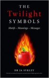 The Twilight Symbols: Motifs-Meanings-Messages - Julie-Anne Sykley