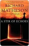 A Stir of Echoes - Richard Matheson