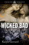 The Wicked Bad (Crimson Romance) - Karyn Gerrard