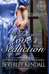 All's Fair in Love & Seduction (The Elusive Lords, Book 2.5) - Beverley Kendall