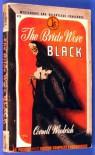 The Bride Wore Black (Vintage Pocket Book #271) - Cornell Woolrich