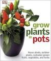 Grow Plants in Pots - Martyn Cox, Zia Allaway, Peter Anderson