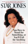 You Have To Stand For Something, Or You'll Fall For Anything - Star Jones