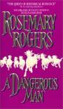 A Dangerous Man - Rosemary Rogers