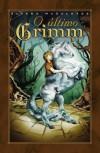 O Último Grimm - Álvaro Magalhães,  Pedro Pires