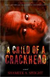 A Child of a Crackhead - Shameek Speight