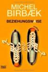 Beziehungswaise - Michel Birbæk