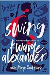 Swing - Kwame Alexander, Mary Rand Hess