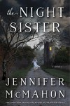 The Night Sister: A Novel - Jennifer McMahon