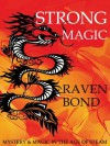 Strong Magic: Mystery and Magic in the Age of Steam - Raven Bond, Ria Loader