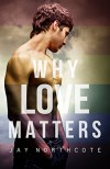 Why Love Matters - Jay Northcote