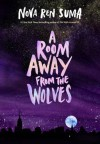 A Room Away From The Wolves - Nova Ren Suma
