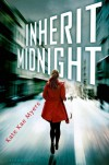 Inherit Midnight - Kate Kae Myers