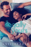 Illegally Yours - Kate Meader