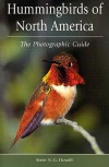 Hummingbirds of North America: The Photographic Guide - Steve Howell