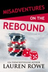 Misadventures on the Rebound - Lauren Rowe