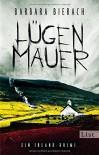 Lügenmauer. Irland-Krimi: Kriminalroman (Ein Emma-Vaughan-Krimi, Band 1) - Barbara Bierach
