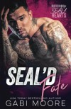 SEAL'd Fate (Brotherhood of SEAL'd Hearts) - Gabi Moore