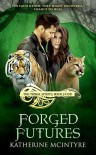 Forged Futures (Tribal Spirits #4) - Katherine McIntyre