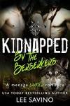 Kidnapped by the Berserkers: A menage shifter romance (Berserker Brides Book 3) - Lee Savino, Lunatic Design