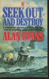 Seek Out and Destroy (Commander Cochrane Smith #4) - Alan  Evans