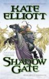 Shadow Gate (Crossroads) Shadow Gate - Kate Elliott