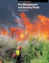 Fire Management and Invasive Plants Handbook - Matthew Brooks