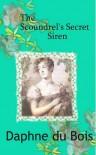 The Scoundrel's Secret Siren - Daphne du Bois