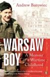 Warsaw Boy: A Memoir of a Wartime Childhood - Andrew Borowiec